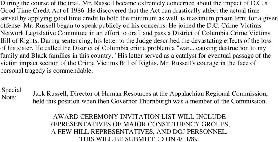 Russell began to speak publicly on his concerns. He joined the D.C. Crime Victims Network Legislative Committee in an effort to draft and pass a District of Columbia Crime Victims Bill of Rights.