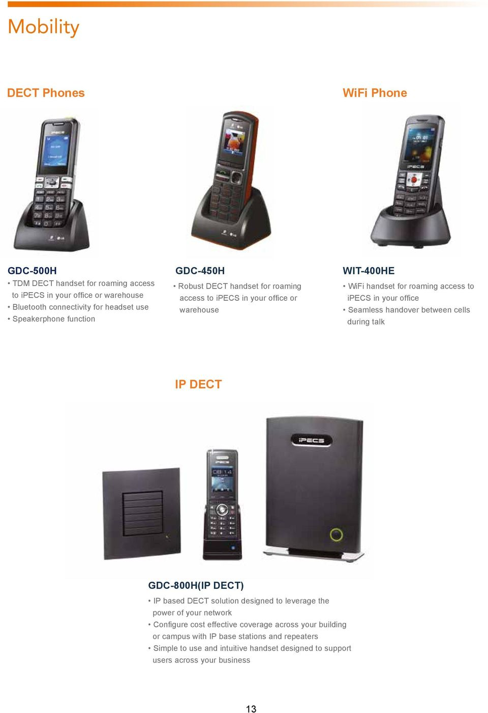your office Seamless handover between cells during talk IP DECT GDC-800H(IP DECT) IP based DECT solution designed to leverage the power of your network Configure