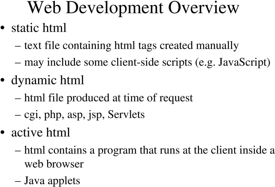 JavaScript) dynamic html html file produced at time of request cgi, php, asp,