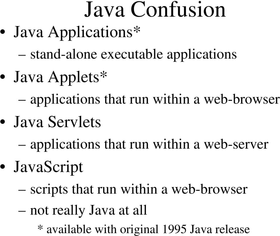 applications that run within a web-server JavaScript scripts that run