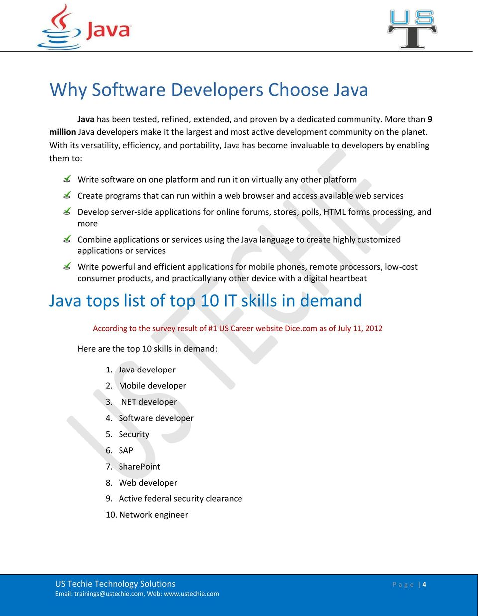 With its versatility, efficiency, and portability, Java has become invaluable to developers by enabling them to: Write software on one platform and run it on virtually any other platform Create
