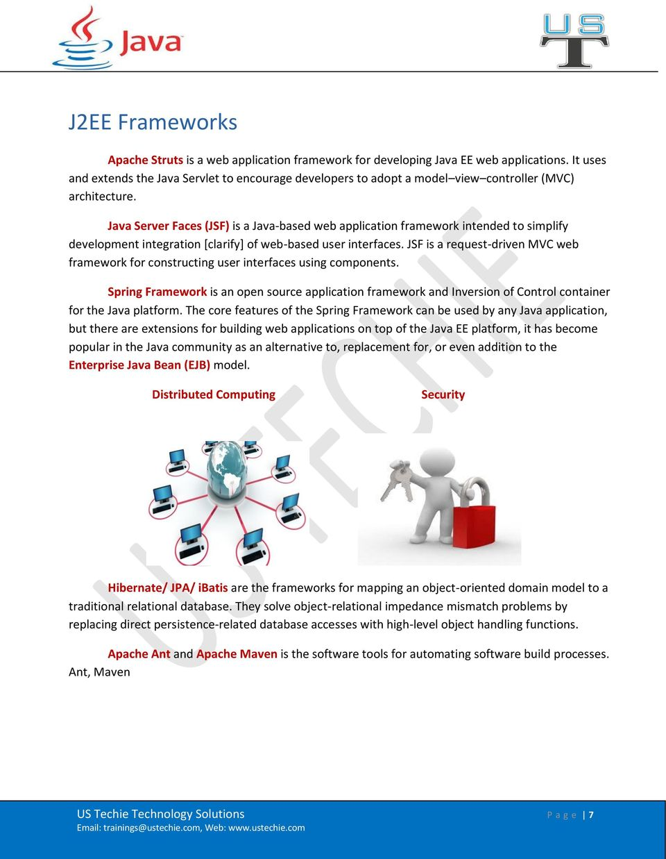 Java Server Faces (JSF) is a Java-based web application framework intended to simplify development integration [clarify] of web-based user interfaces.