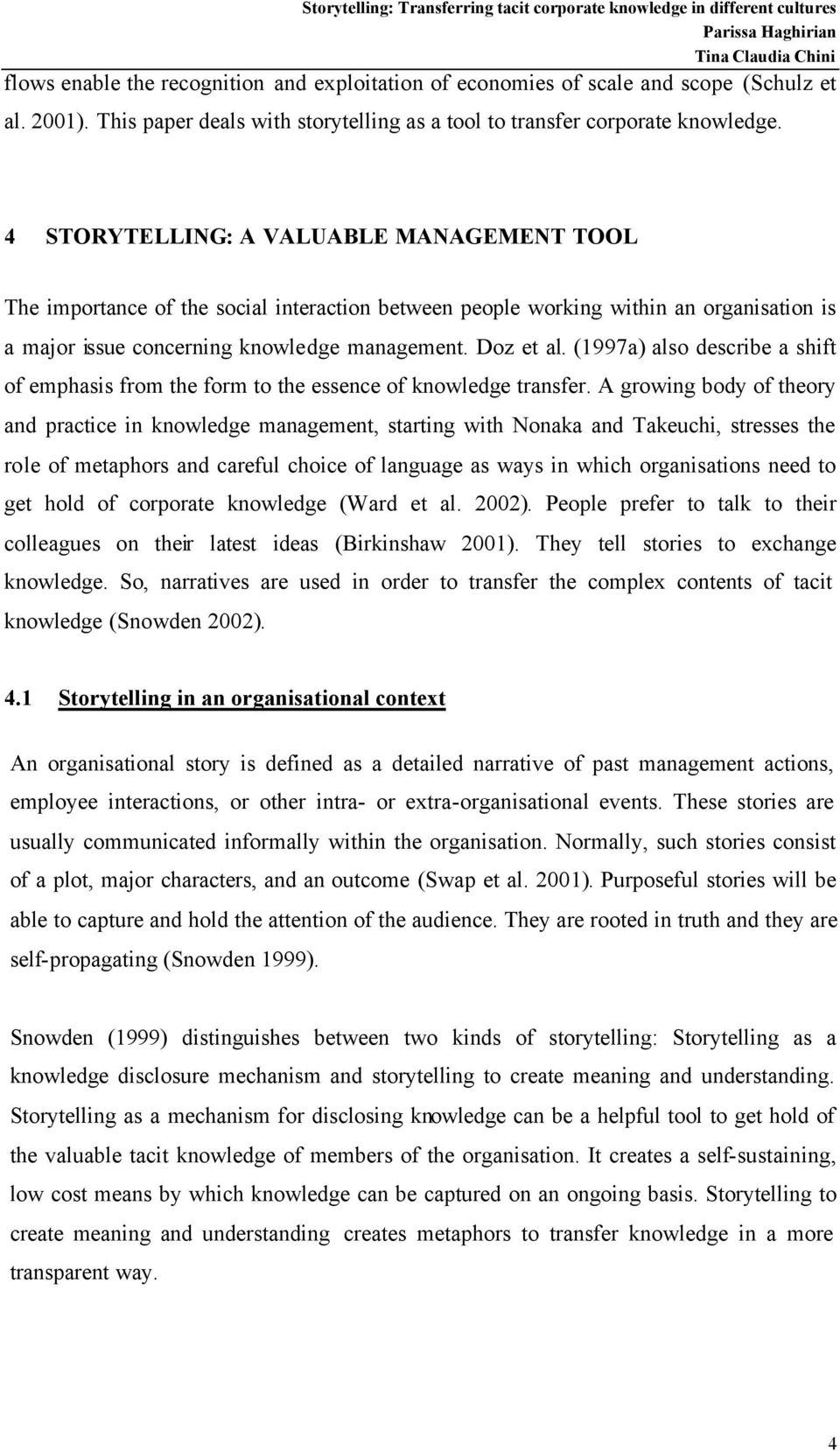 (1997a) also describe a shift of emphasis from the form to the essence of knowledge transfer.