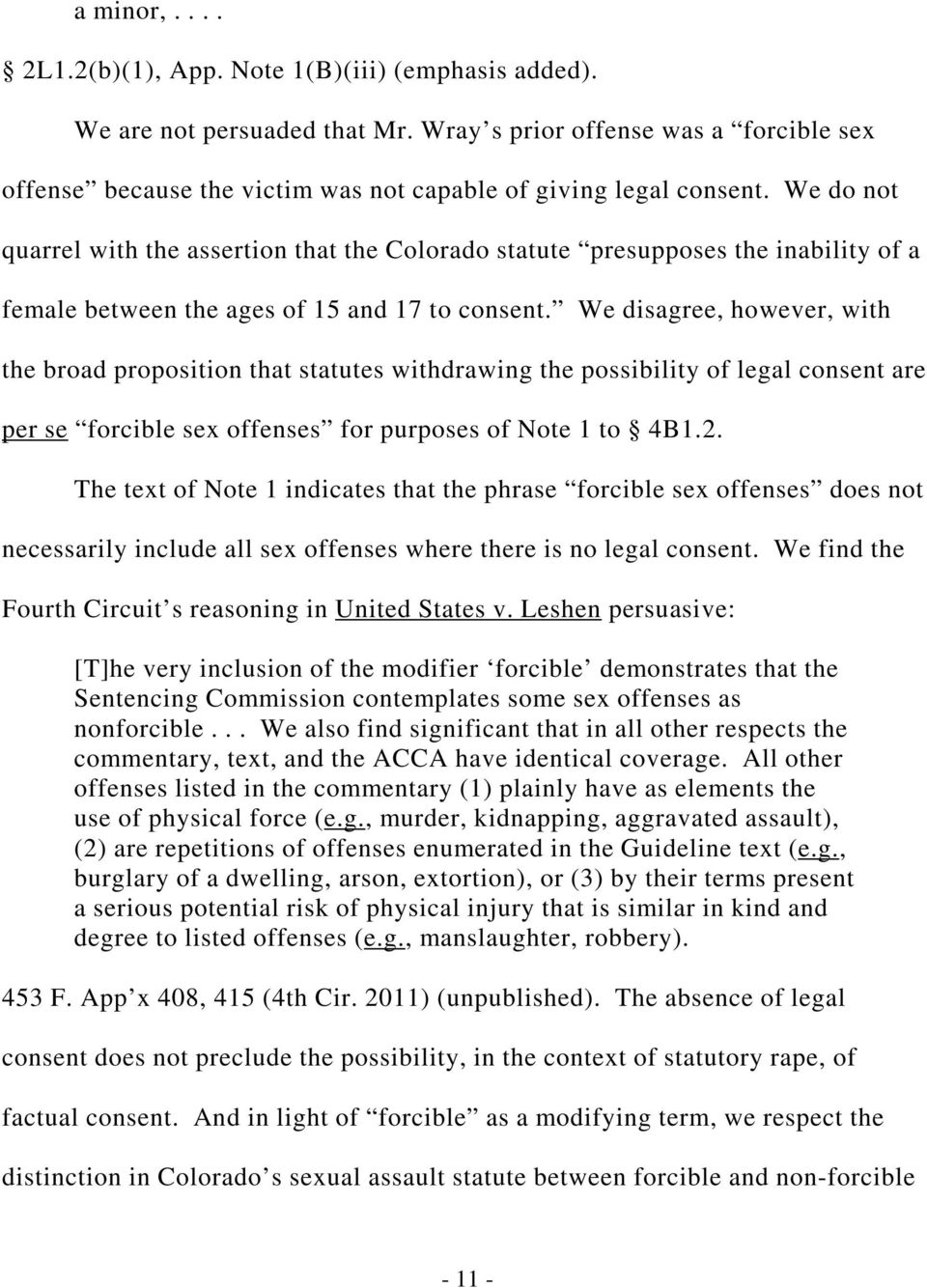 We do not quarrel with the assertion that the Colorado statute presupposes the inability of a female between the ages of 15 and 17 to consent.