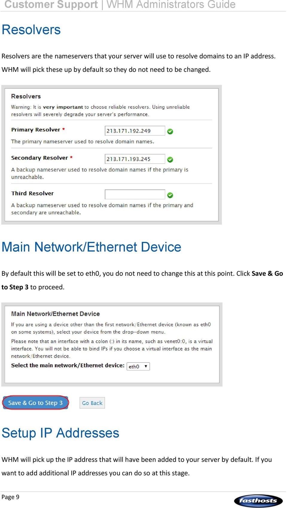 Main Network/Ethernet Device By default this will be set to eth0, you do not need to change this at this point.