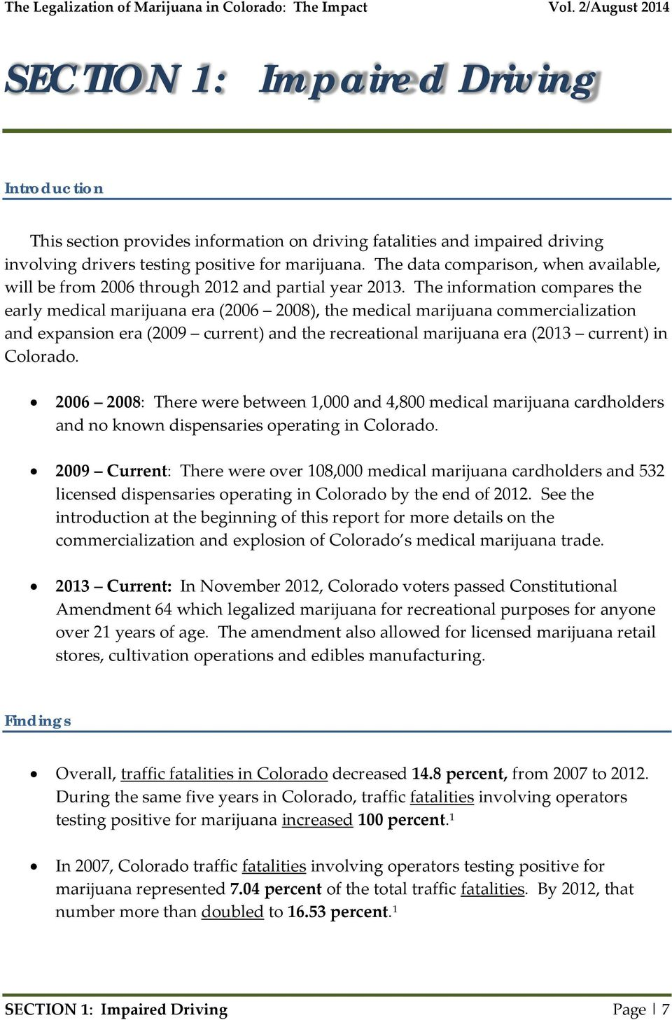 The information compares the early medical marijuana era (2006 2008), the medical marijuana commercialization and expansion era (2009 current) and the recreational marijuana era (2013 current) in