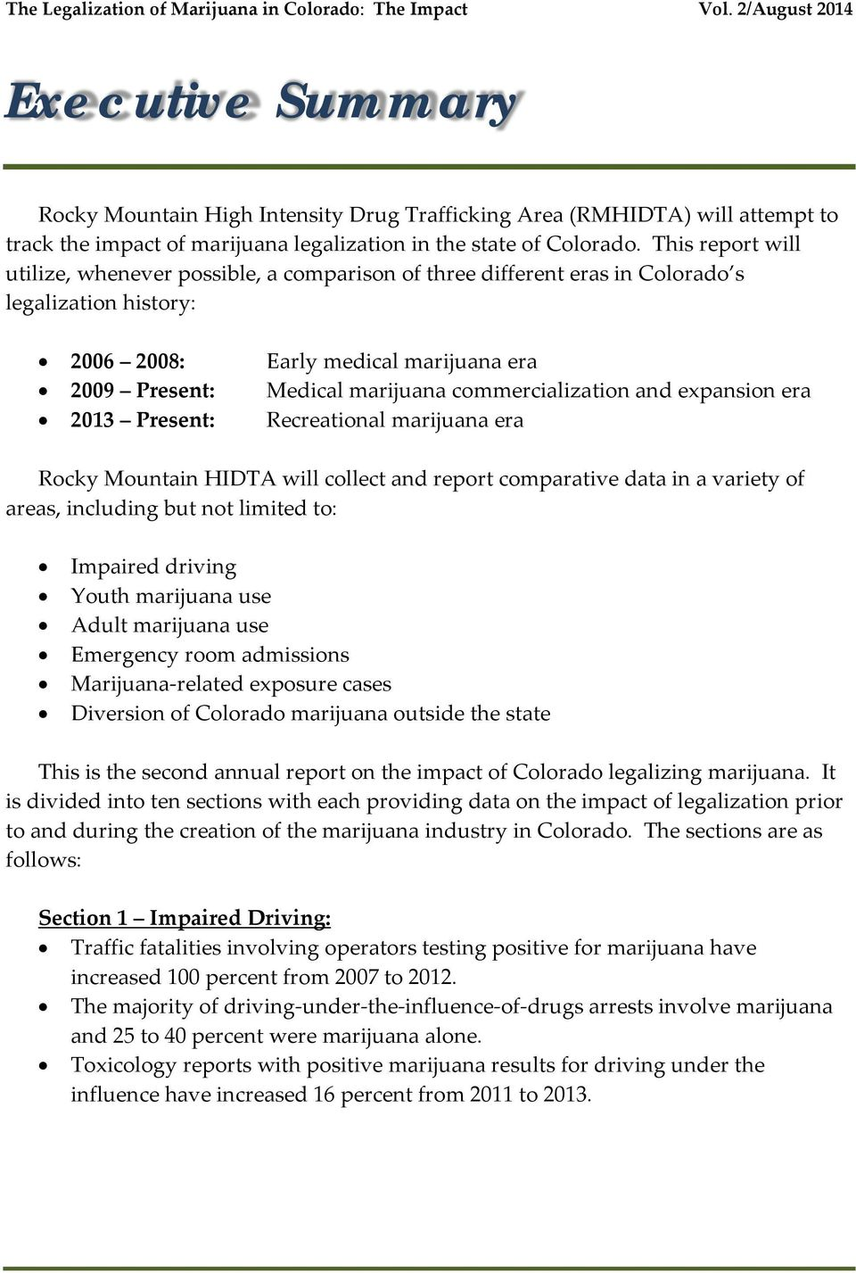 commercialization and expansion era 2013 Present: Recreational marijuana era Rocky Mountain HIDTA will collect and report comparative data in a variety of areas, including but not limited to: