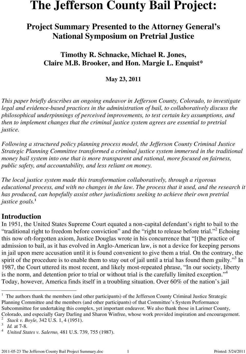Enquist* May 23, 2011 This paper briefly describes an ongoing endeavor in Jefferson County, Colorado, to investigate legal and evidence-based practices in the administration of bail, to