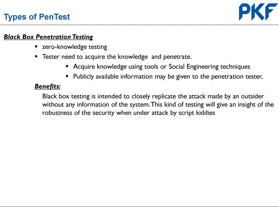 penetration tester, Black box testing is intended to closely replicate the attack made by an outsider without any