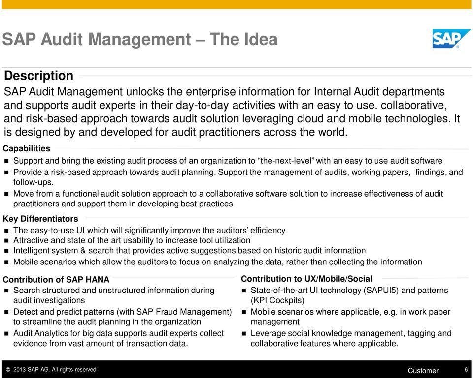 Capabilities Support and bring the existing audit process of an organization to the-next-level with an easy to use audit software Provide a risk-based approach towards audit planning.