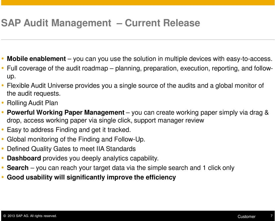 Flexible Audit Universe provides you a single source of the audits and a global monitor of the audit requests.