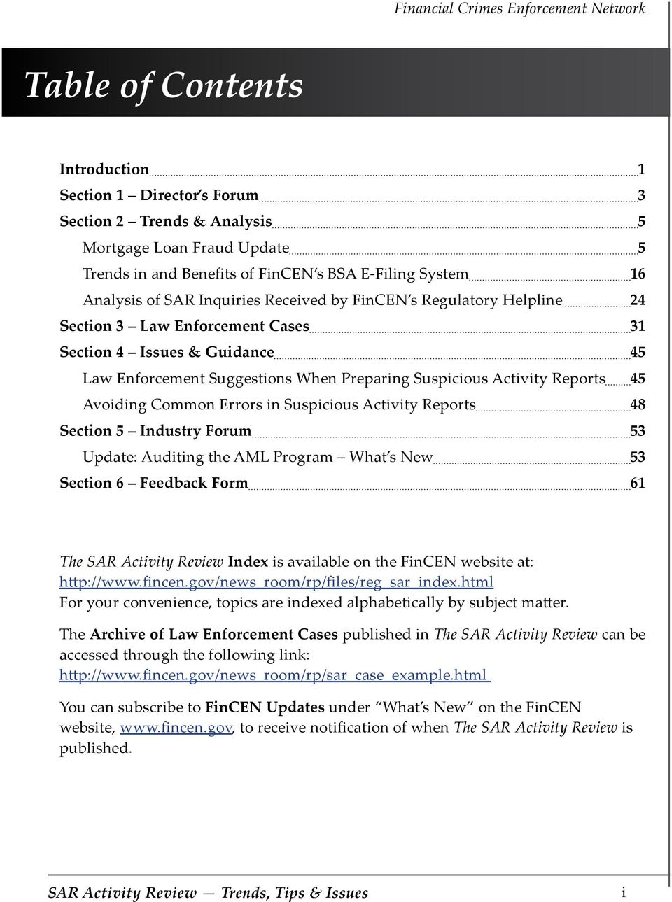 Avoiding Common Errors in Suspicious Activity Reports 48 Section 5 Industry Forum 53 Update: Auditing the AML Program What s New 53 Section 6 Feedback Form 61 The SAR Activity Review Index is