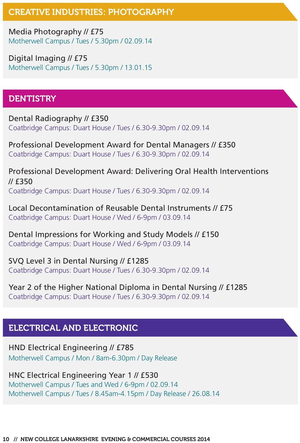 14 Professional Development Award for Dental Managers // 350 Coatbridge Campus: Duart House / Tues / 6.30-9.30pm / 02.09.