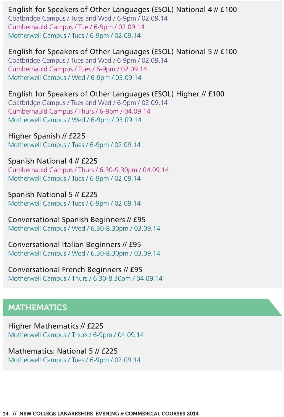 09.14 Motherwell Campus / Wed / 6-9pm / 03.09.14 English for Speakers of Other Languages (ESOL) Higher // 100 Coatbridge Campus / Tues and Wed / 6-9pm / 02.09.14 Cumbernauld Campus / Thurs / 6-9pm / 04.