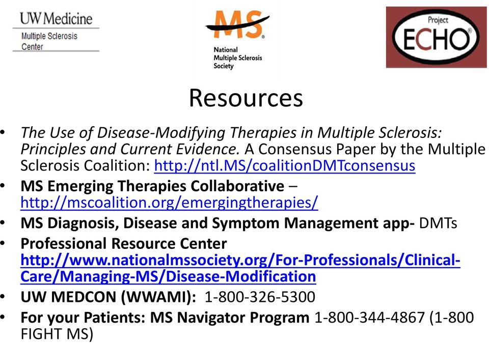 ms/coalitiondmtconsensus MS Emerging Therapies Collaborative http://mscoalition.