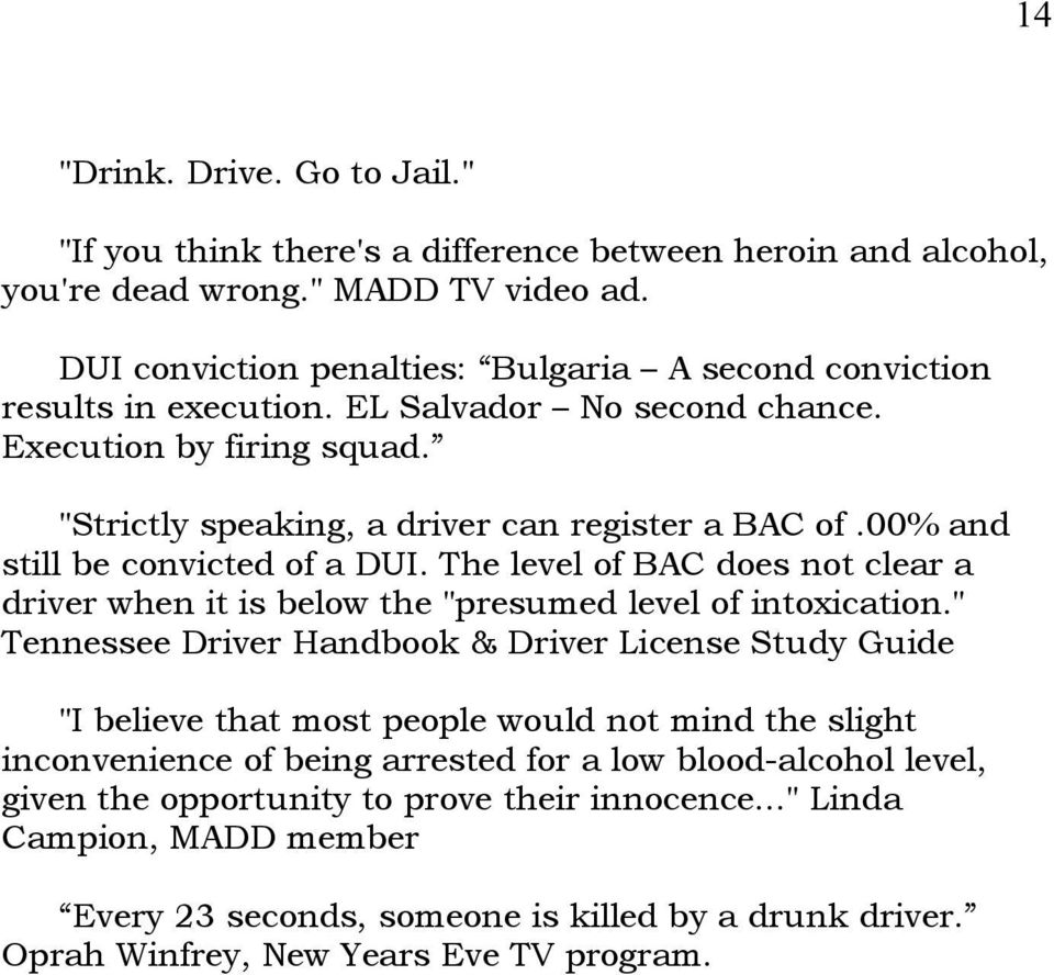 "00% and still be convicted of a DUI. The level of BAC does not clear a driver when it is below the ""presumed level of intoxication."
