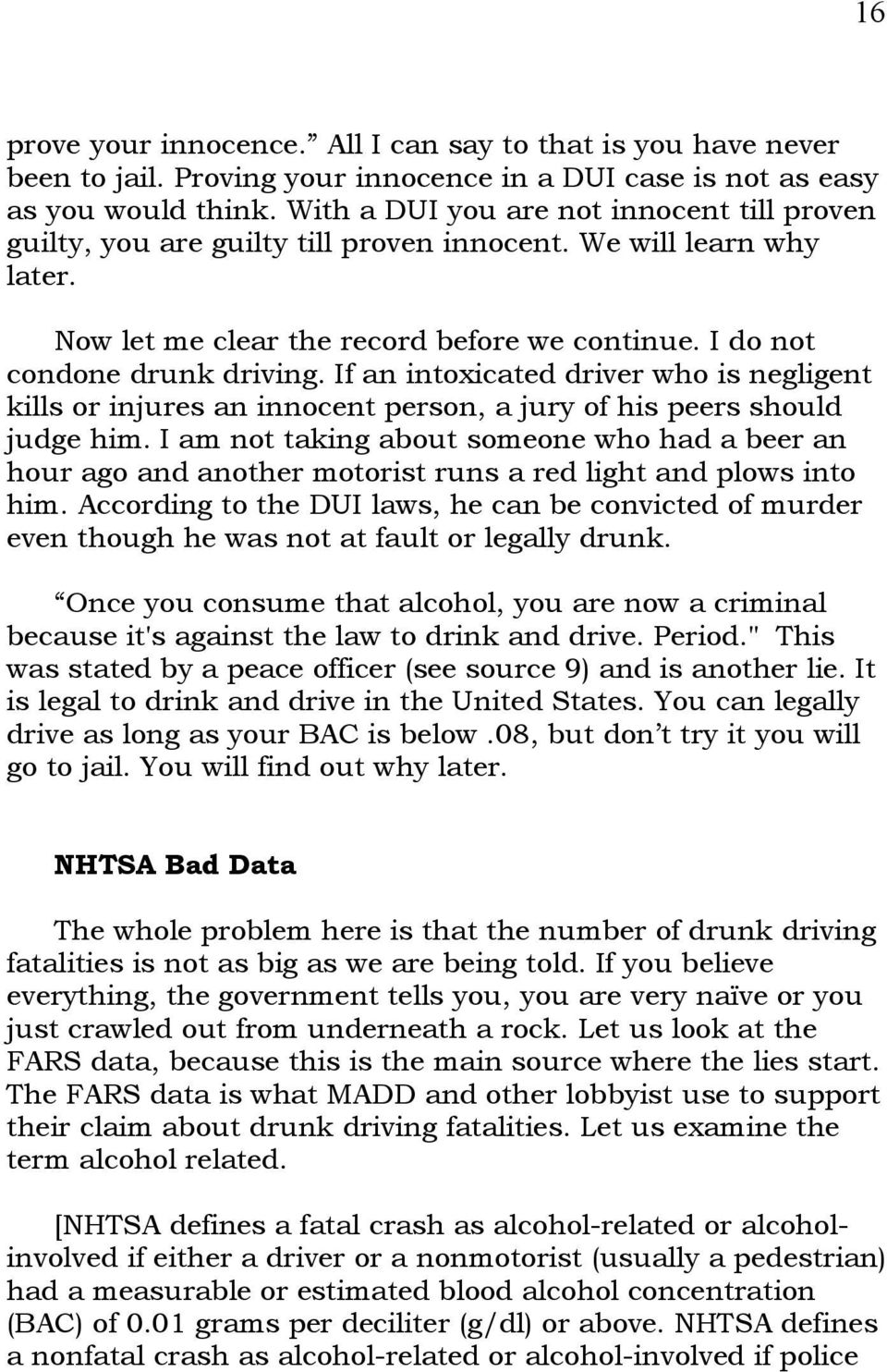 If an intoxicated driver who is negligent kills or injures an innocent person, a jury of his peers should judge him.
