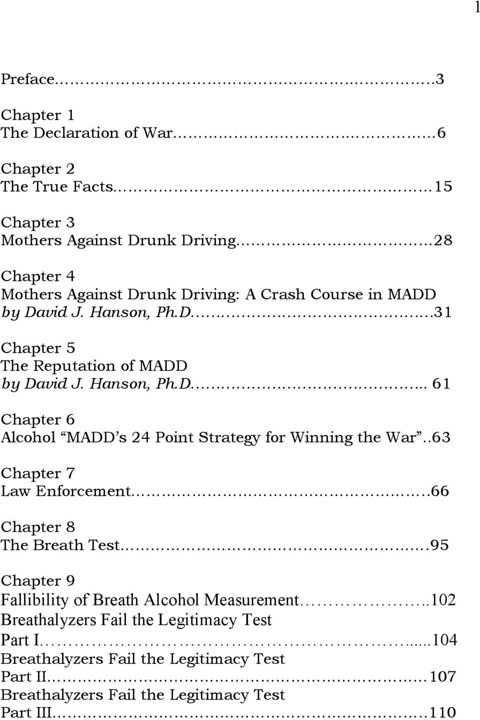 Hanson, Ph.D 31 Chapter 5 The Reputation of MADD by David J. Hanson, Ph.D.. 61 Chapter 6 Alcohol MADD s 24 Point Strategy for Winning the War.