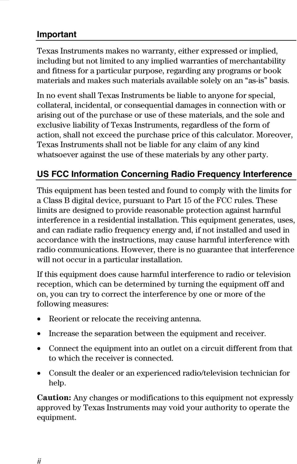 In no event shall Texas Instruments be liable to anyone for special, collateral, incidental, or consequential damages in connection with or arising out of the purchase or use of these materials, and