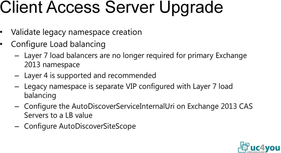 recommended Legacy namespace is separate VIP configured with Layer 7 load balancing Configure the