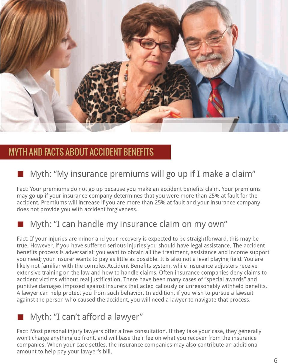 Premiums will increase if you are more than 25% at fault and your insurance company does not provide you with accident forgiveness.