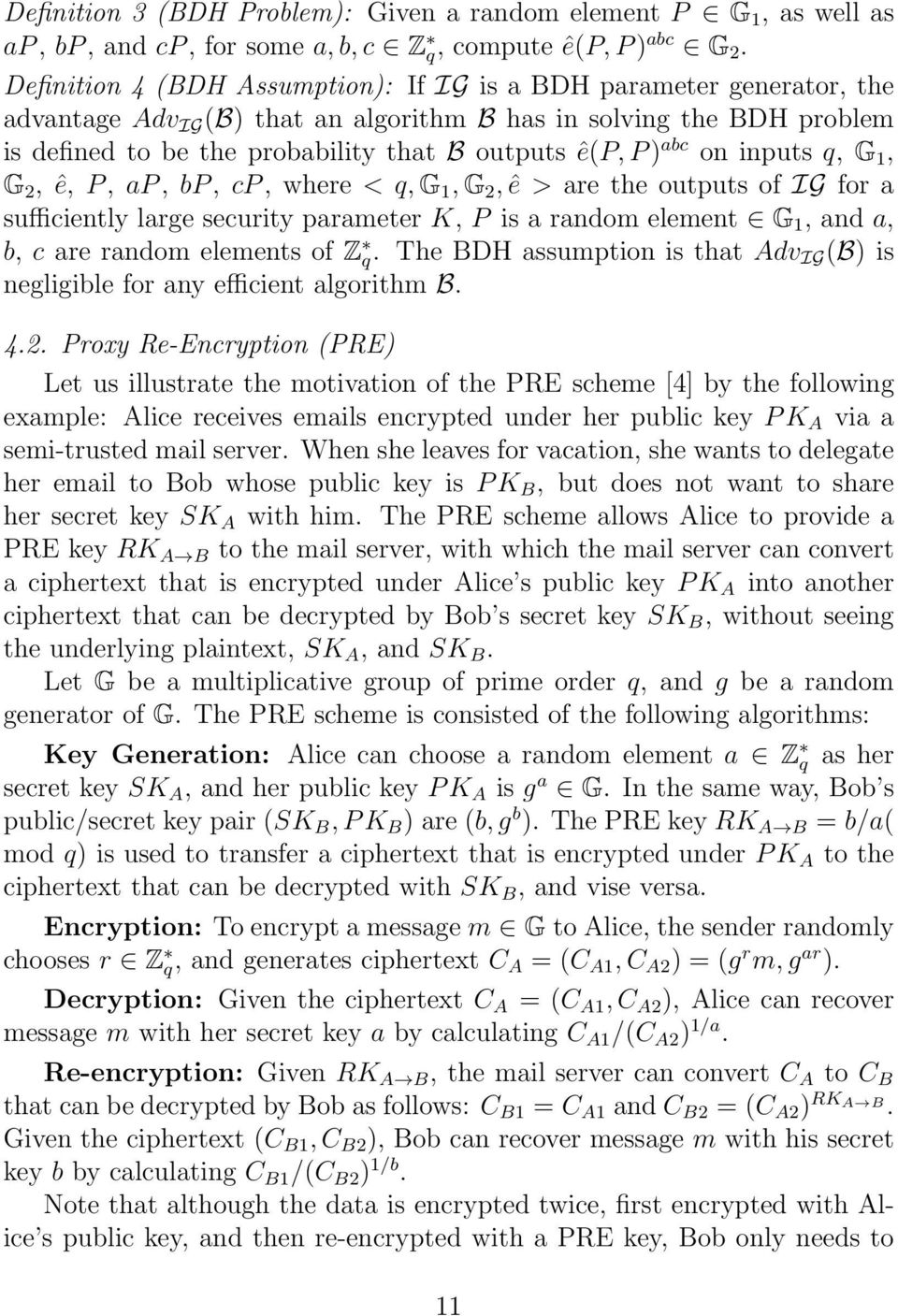 abc on inputs q, G 1, G 2, ê, P, ap, bp, cp, where < q, G 1, G 2, ê > are the outputs of IG for a sufficiently large security parameter K, P is a random element G 1, and a, b, c are random elements