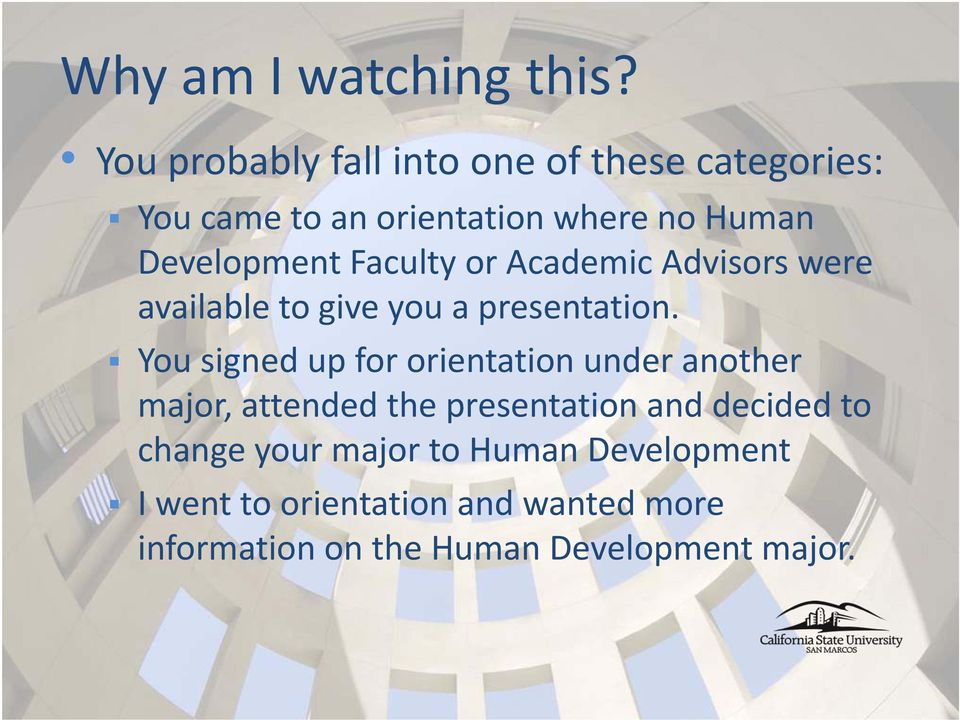 Faculty or Academic Advisors were available to give you a presentation.