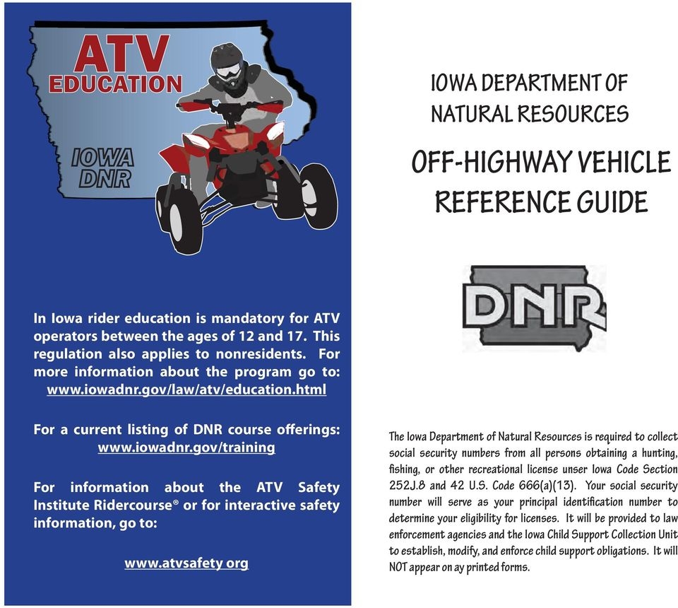gov/law/atv/education.html For a current listing of DNR course offerings: www.iowadnr.