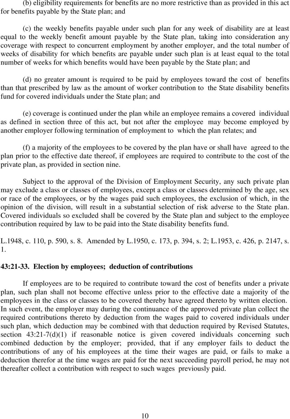 total number of weeks of disability for which benefits are payable under such plan is at least equal to the total number of weeks for which benefits would have been payable by the State plan; and (d)