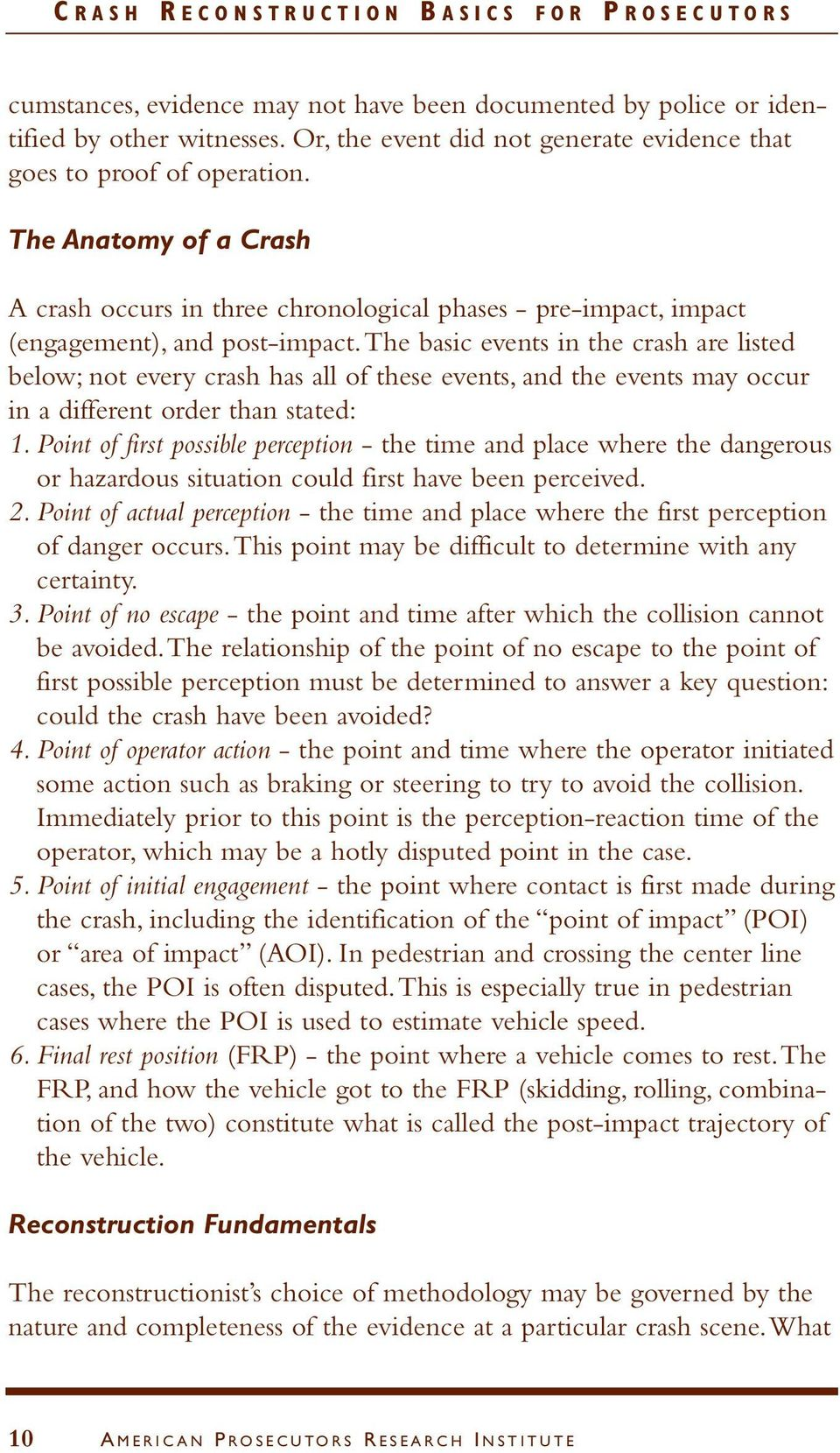 the basic events in the crash are listed below; not every crash has all of these events, and the events may occur in a different order than stated: 1.