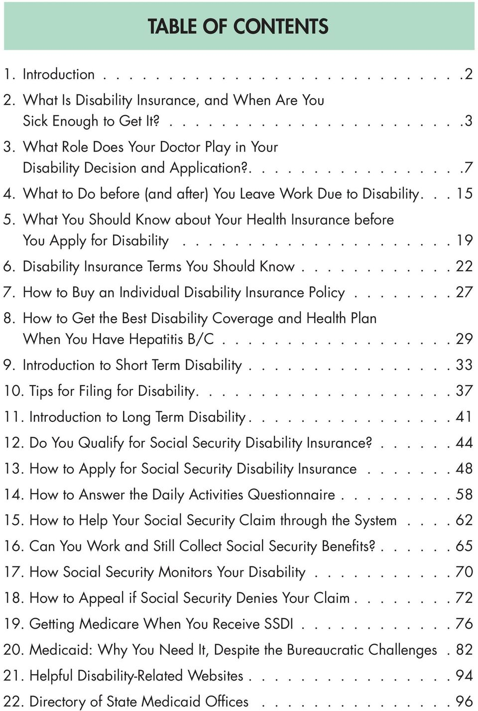What You Should Know about Your Health Insurance before You Apply for Disability..................... 19 6. Disability Insurance Terms You Should Know............22 7.