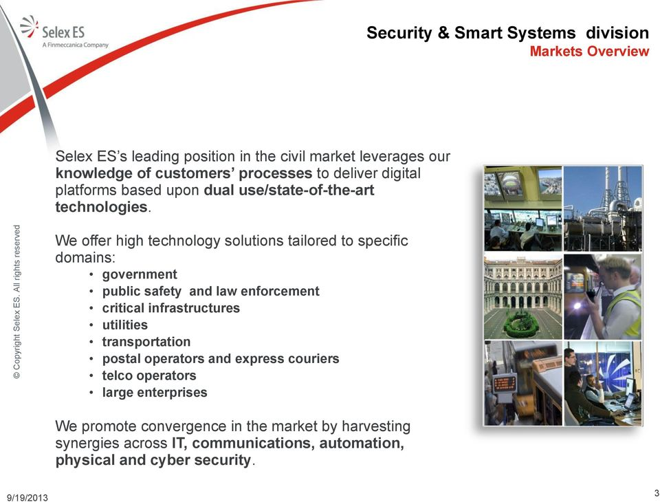 processes to deliver digital platforms based upon dual use/state-of-the-art technologies.