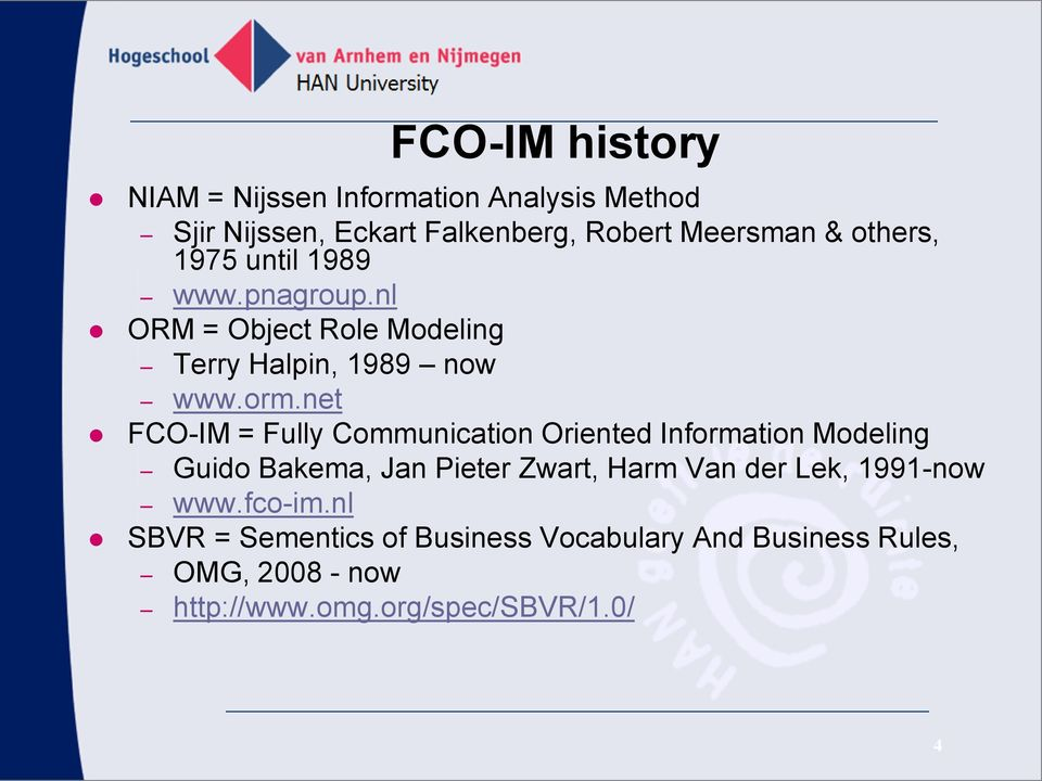 net FCO-IM = Fully Communication Oriented Information Modeling Guido Bakema, Jan Pieter Zwart, Harm Van der Lek,