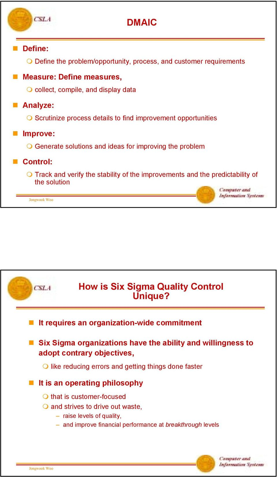 How is Six Sigma Quality Control Unique?