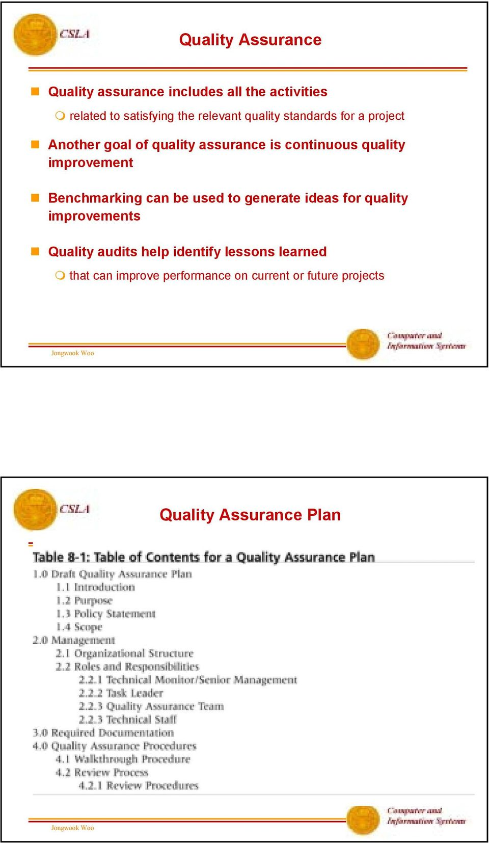 improvement Benchmarking can be used to generate ideas for quality improvements Quality audits