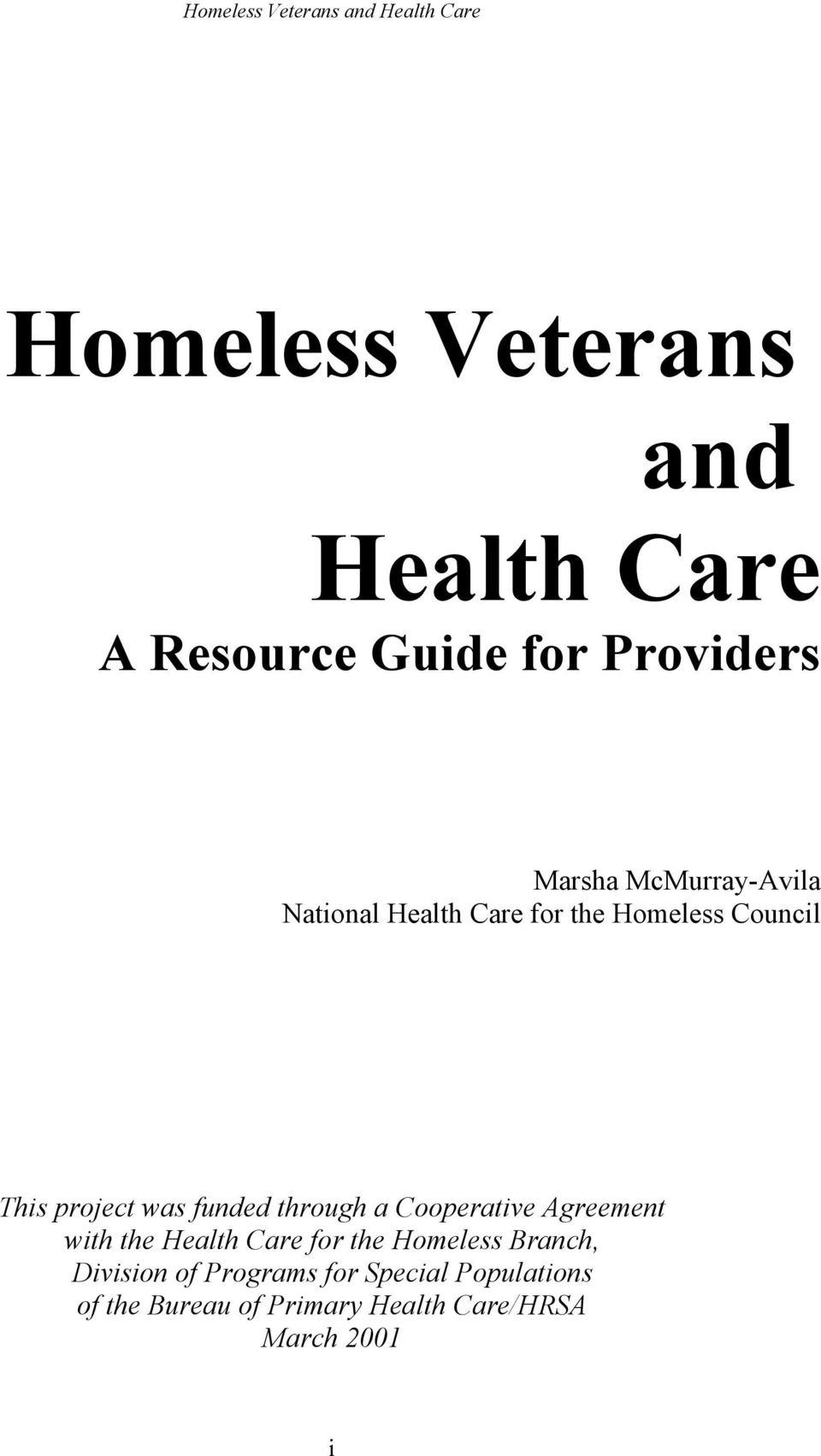 funded through a Cooperative Agreement with the Health Care for the Homeless
