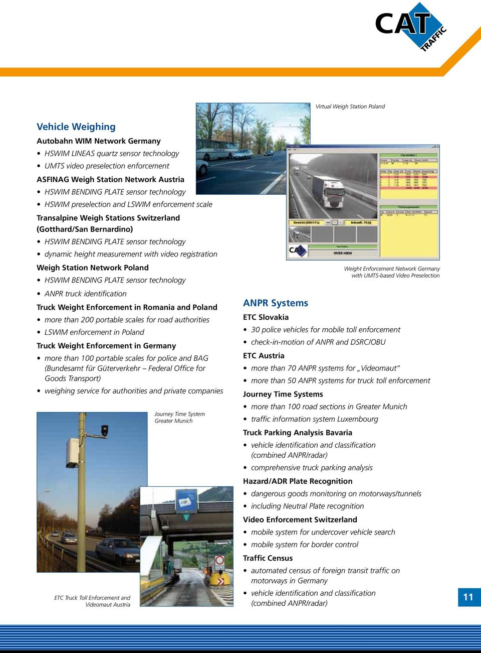 measurement with video registration Weigh Station Network Poland HSWIM BENDING PLATE sensor technology ANPR truck identification Truck Weight Enforcement in Romania and Poland more than 200 portable