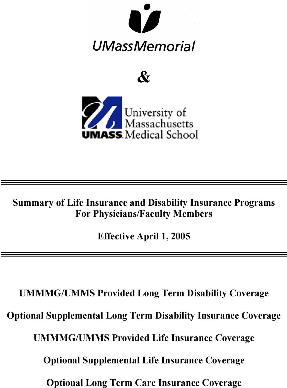 Supplemental Long Term Disability Insurance Coverage UMMMG/UMMS Provided Life Insurance