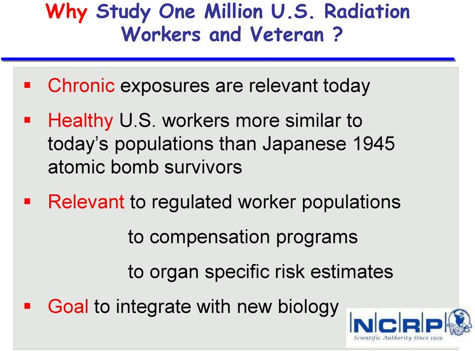 workers more similar to today s populations than Japanese 1945 atomic bomb