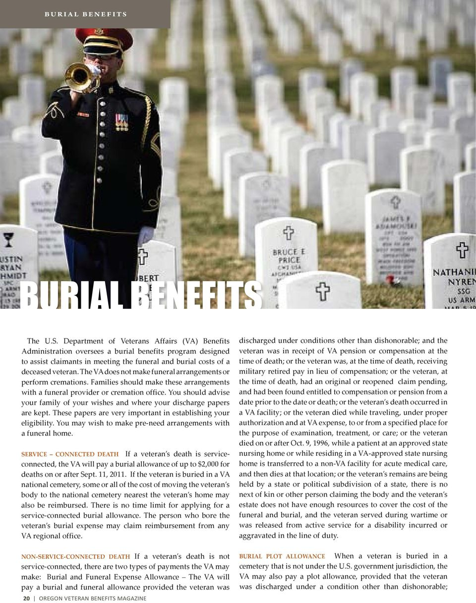 The VA does not make funeral arrangements or perform cremations. Families should make these arrangements with a funeral provider or cremation office.