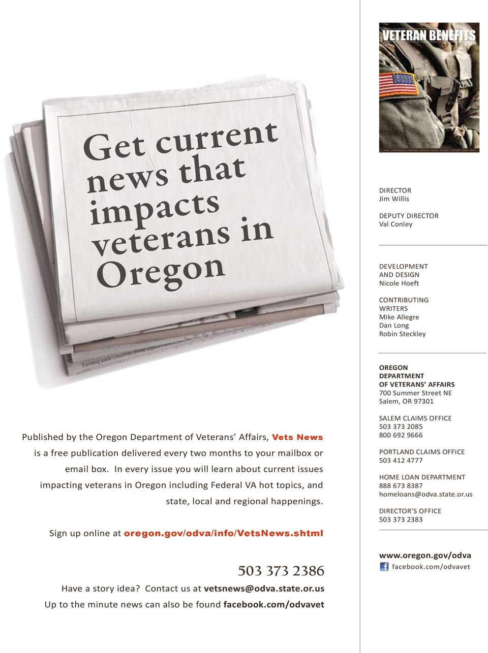 or email box. In every issue you will learn about current issues impacting veterans in Oregon including Federal VA hot topics, and state, local and regional happenings. Sign up online at oregon.