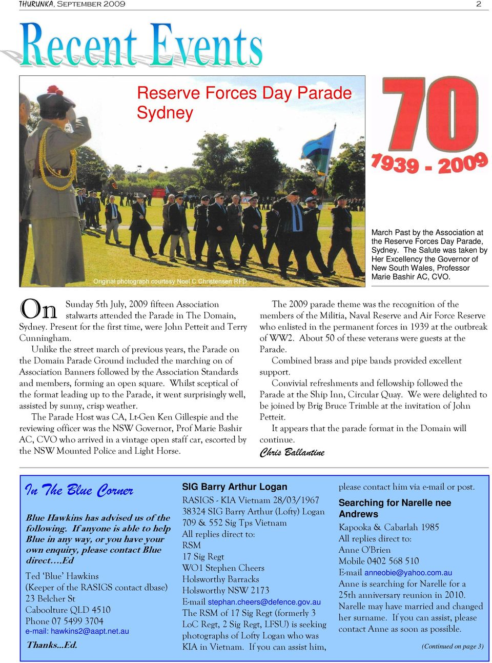 Unlike the street march of previous years, the Parade on the Domain Parade Ground included the marching on of Association Banners followed by the Association Standards and members, forming an open