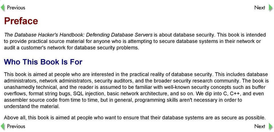 Who This Book Is For This book is aimed at people who are interested in the practical reality of database security.