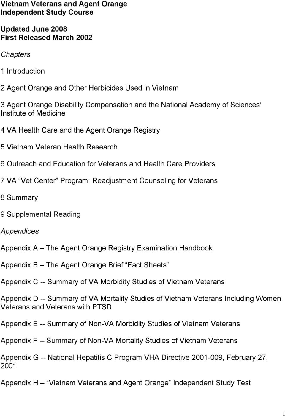Veterans and Health Care Providers 7 VA Vet Center Program: Readjustment Counseling for Veterans 8 Summary 9 Supplemental Reading Appendices Appendix A The Agent Orange Registry Examination Handbook