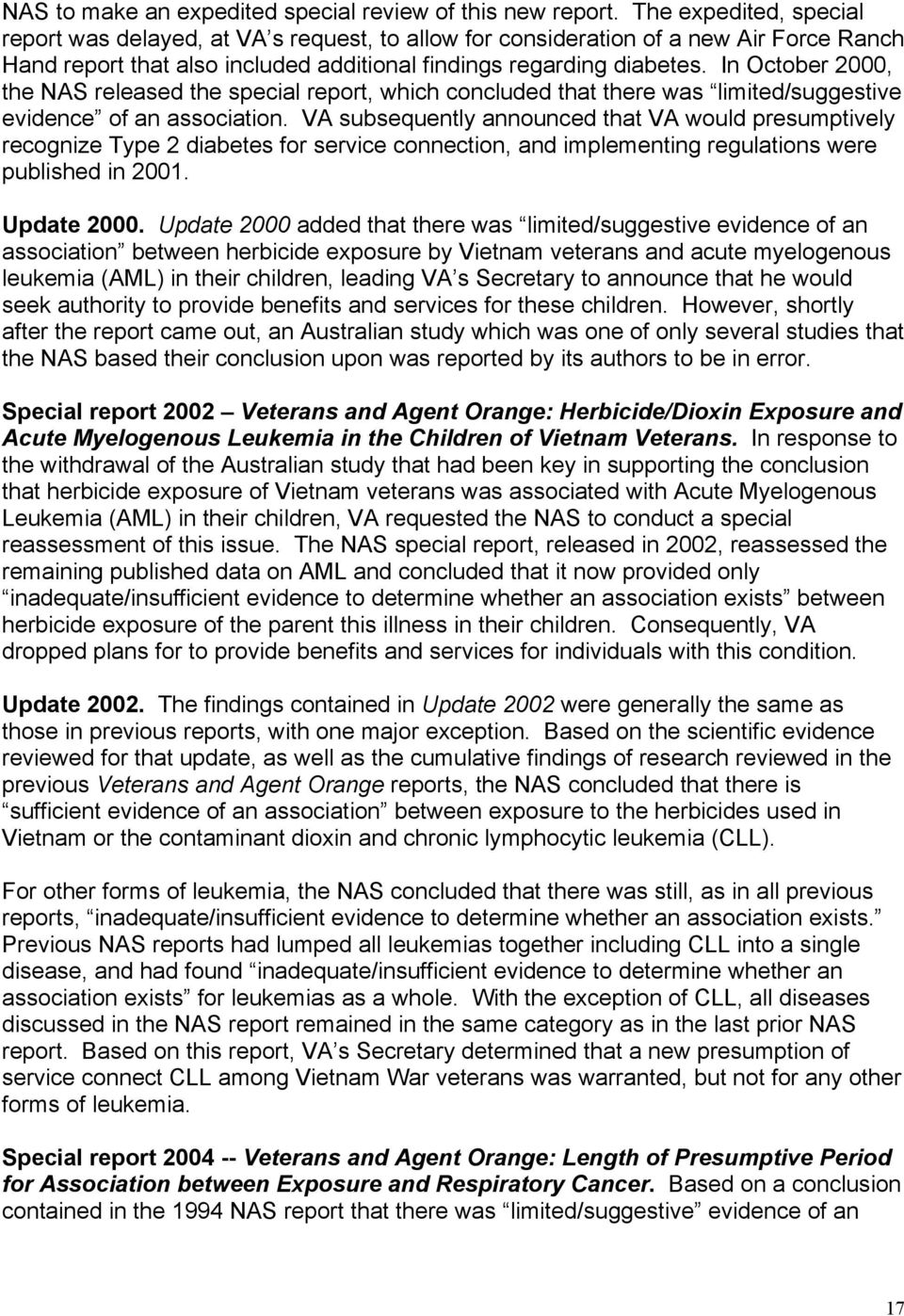 In October 2000, the NAS released the special report, which concluded that there was limited/suggestive evidence of an association.