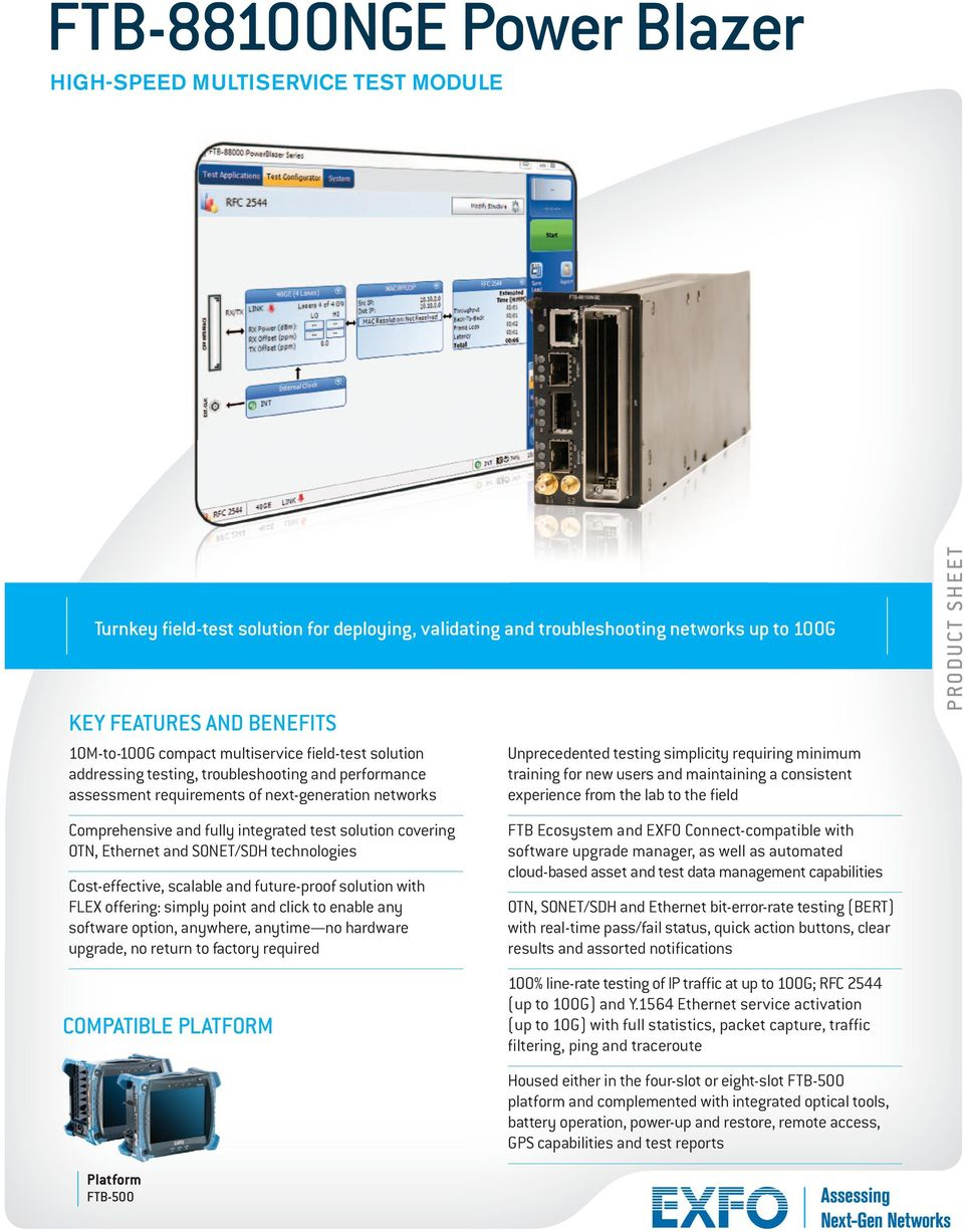 maintaining a consistent experience from the lab to the field PRODUCT SHEET Comprehensive and fully integrated test solution covering OTN, Ethernet and SONET/SDH technologies Cost-effective, scalable