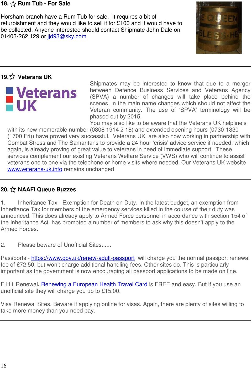 Veterans UK Shipmates may be interested to know that due to a merger between Defence Business Services and Veterans Agency (SPVA) a number of changes will take place behind the scenes, in the main