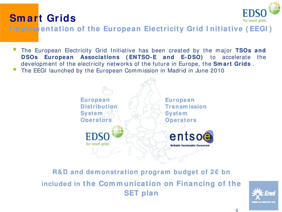 the future in Europe, the Smart Grids.