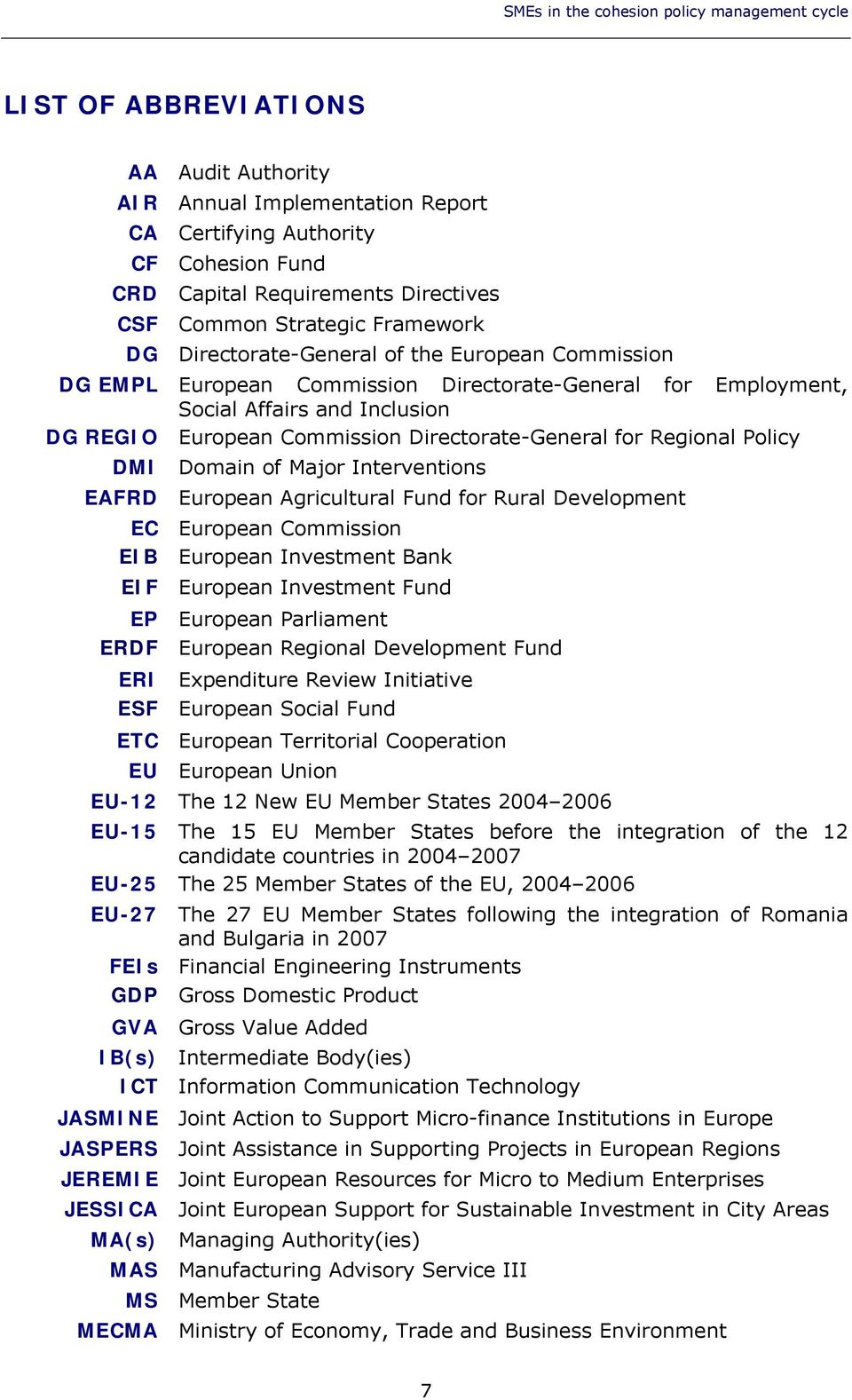Directorate-General for Regional Policy DMI Domain of Major Interventions EAFRD European Agricultural Fund for Rural Development EC European Commission EIB European Investment Bank EIF European