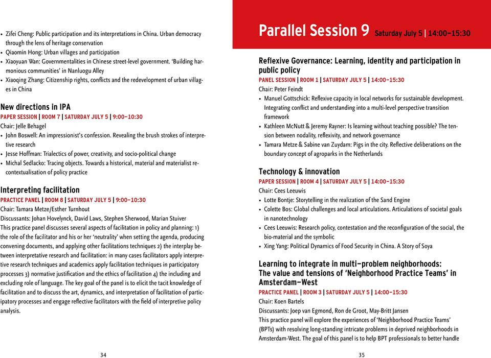 Building harmonious communities in Nanluogu Alley Xiaoqing Zhang: Citizenship rights, conflicts and the redevelopment of urban villages in China New directions in IPA PAPER SESSION ROOM 7 SATURDAY